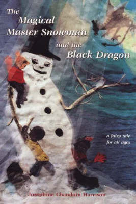 Magical Master Snowman and the Black Dragon: A Fairy Tale for All Ages (Paperback)