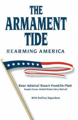 Armament Tide: Rearming America (Paperback)