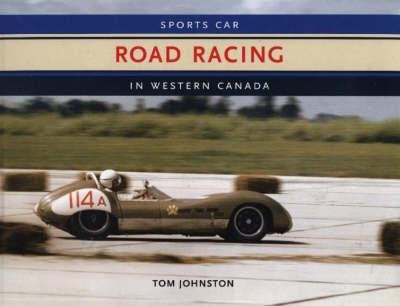 Sports Car Road Racing in Western Canada (Hardback)