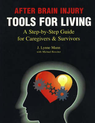 After Brain Injury - Tools for Living: A Step-by-Step Guide for Caregivers and Survivors (Paperback)