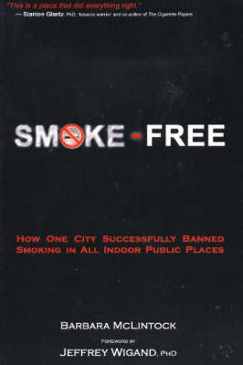 Smoke-Free: How One City Successfully Banned Smoking in All Indoor Public Places (Paperback)