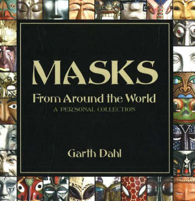 Masks from Around the World: A Personal Collection (Paperback)