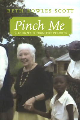 Pinch Me: A Long Walk From the Prairies (Paperback)
