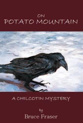 On Potato Mountain: A Chilcotin Mystery (Paperback)