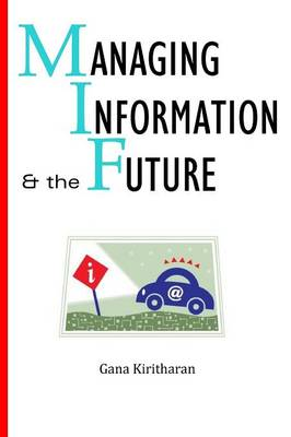Managing Information and the Future (Paperback)