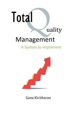 Total Quality Management - A System to Implement (Paperback)