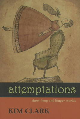 Attemptations: Short, Long & Longer Stories (Paperback)