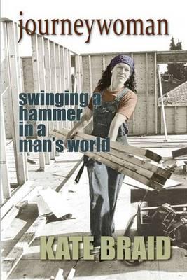 Journeywoman: A Carpenter's Story (Paperback)