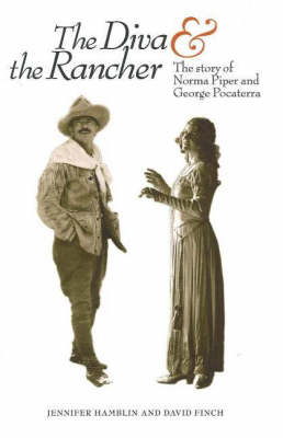 Diva and the Rancher: The Story of Norma Piper and George Pocaterra (Paperback)