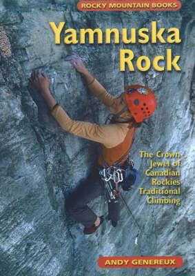 Yamnuska Rock: The Crown Jewel of Canadian Rockies Traditional Climbing (Paperback)