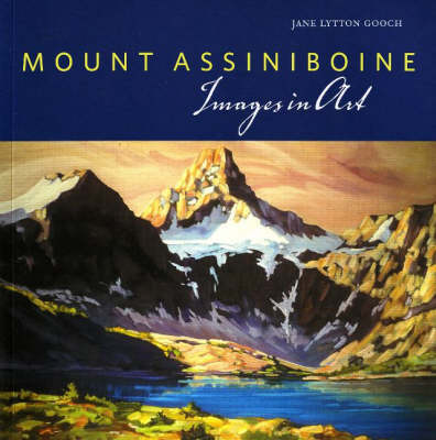 Mount Assiniboine: Images in Art (Paperback)