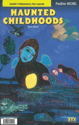 Haunted Childhoods: Short Stories (Paperback)