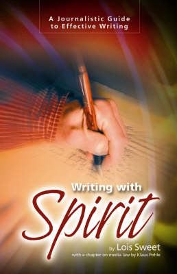 Writing with Spirit: A Journalistic Guide to Effective Writing (Paperback)