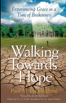 Walking Towards Hope: Experiencing Grace in a Time of Brokenness (Paperback)