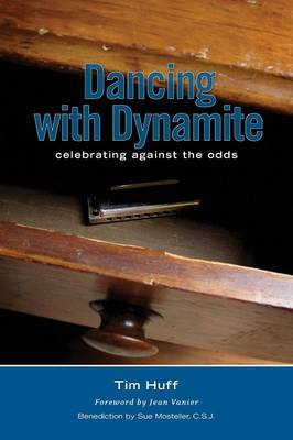 Dancing with Dynamite: Celebrating Against the Odds (Paperback)