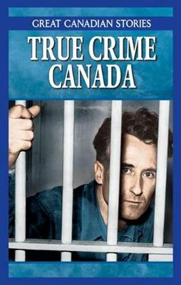 True Crime Canada Box Set: Canadian Crimes & Capers, Mobsters & Rumrunners of Canada