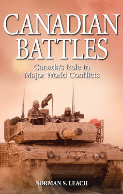Canadian Battles: Canada's Role in Major World Conflicts (Paperback)