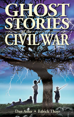 Ghost Stories of the Civil War (Paperback)