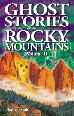 Ghost Stories of the Rocky Mountains: Volume II (Paperback)