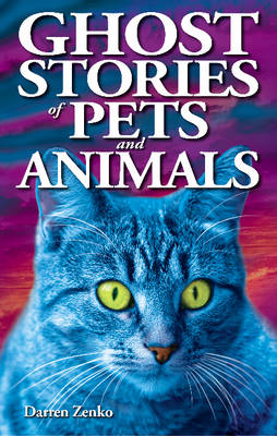 Ghost Stories of Pets and Animals (Paperback)