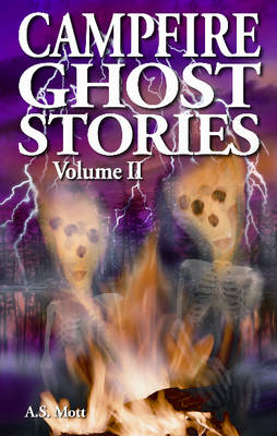 Campfire Ghost Stories: Volume II (Paperback)