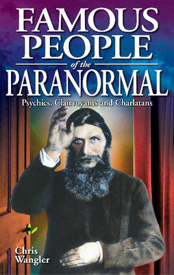 Famous People of the Paranormal: Psychics, clairvoyants and charlatans (Paperback)