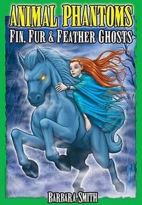 Animal Phantoms: True Ghost Stories (Paperback)