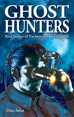 Ghost Hunters: Real Stories of Paranormal Investigators (Paperback)