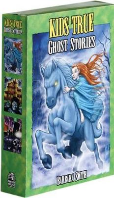 Kids True Ghost Stories Box Set: Animal Phantoms, Horribly Haunted Houses, Ghost Riders