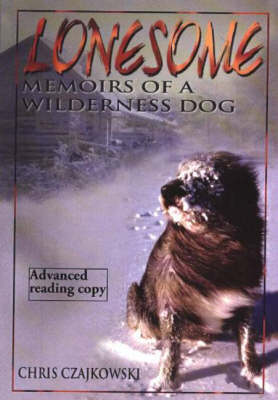 Lonesome: Memoirs of a Wilderness Dog (Paperback)