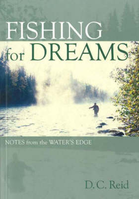 Fishing for Dreams: Notes from the Water's Edge (Paperback)