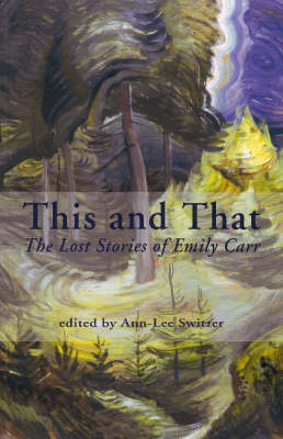 This and That: The Lost Stories of Emily Carr (Paperback)