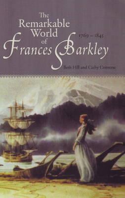 The Remarkable World of Frances Barkley: 1769-1845 (Paperback)
