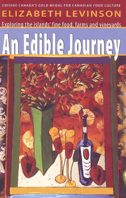 An Edible Journey (3rd Edition): Exploring the Islands' Fine Foods, Farms and Vineyards (Paperback)