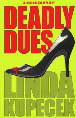 Deadly Dues: A Lulu Malone Mystery (Paperback)