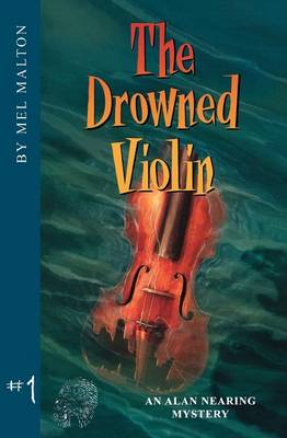 The Drowned Violin: An Alan Nearing Mystery - An Alan Nearing Mystery 1 (Paperback)