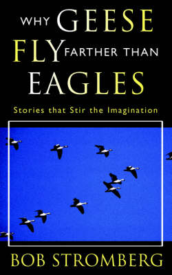 Why Geese Fly Farther Than Eagles (Paperback)