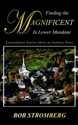 Finding the Magnificent in Lower Mundane (Paperback)