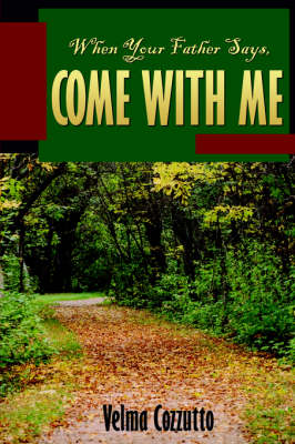 When Your Father Says, Come with Me (Paperback)