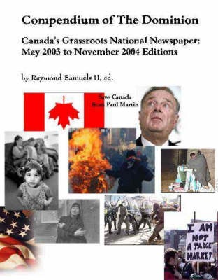 A Compendium of the Dominion, Canada's Grassroots National Newspaper, May 2003 - September 2004 (Paperback)