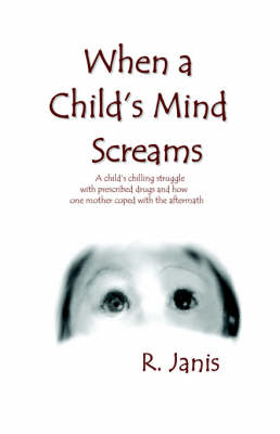 When a Child's Mind Screams (Paperback)