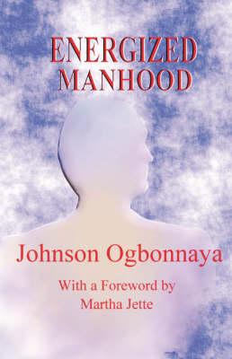 Energized Manhood (Paperback)