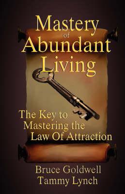 Mastery of Abundant Living (Paperback)
