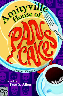 The Amityville House Of Pancakes Omnibus, Volume 1 (Paperback)