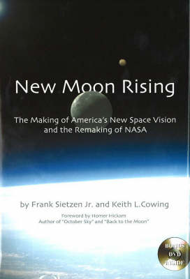 New Moon Rising: The Making of America's New Space Vision and the Remaking of NASA (Hardback)