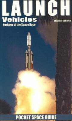 Launch Vehicles: Heritage of the Space Race (Paperback)