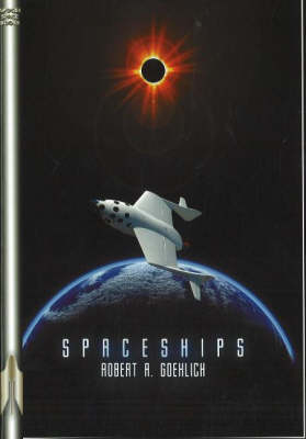 Spaceships: A  Reference Guide to International Reusable Launch Vehicle Concepts from 1944 to the Present (Paperback)