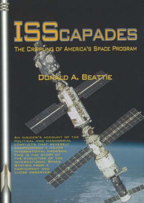 ISScapades: The Crippling of Americas Space Program (Paperback)