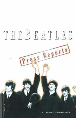 "The ""Beatles"": The Press Reports 1961-1970 (Paperback)"