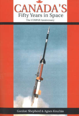 Canada's Fifty Years in Space: The COSPAR Anniversary (Paperback)